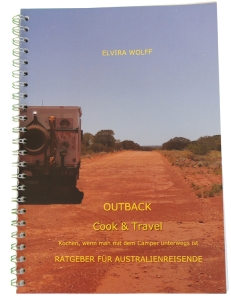 Elvira Wolff - Outback Cook & Travel Kochbuch